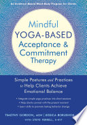 Mindful Yoga Based Acceptance And Commitment Therapy
