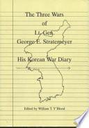 The Three Wars of Lt  Gen  George E  Stratemeyer Book PDF