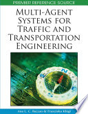 Multi Agent Systems For Traffic And Transportation Engineering