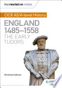 My Revision Notes  OCR AS A level History  England 1485 1558  The Early Tudors