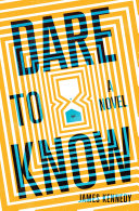Dare to Know: A Novel