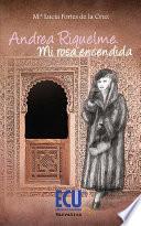 Andrea Riquelme  Mi rosa encendida