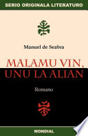Malamu Vin  Unu la Alian  Originala romano en Esperanto