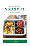 Low Fat High Carb Vegan Diet Recipes Included