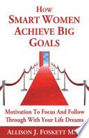 How Smart Women Achieve Big Goals