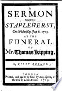 A Sermon On 2 Tim Iv 7 8 Preach D At Staplehurst At The Funeral Of Mr T Kipping book
