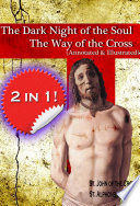 The Dark Night of the Soul and The Way of the Cross (annotated and illustrated) Includes O 14 Stations Of The Cross By