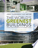 The World s Greenest Buildings