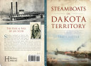 Steamboats in Dakota Territory  Transforming the Northern Plains