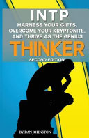 Intp Harness Your Gifts Overcome Your Kryptonite And Thrive As The Thinker
