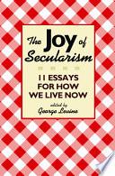 The Joy Of Secularism book
