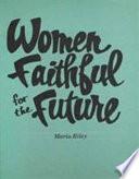 Women Faithful for the Future
