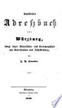 Umfassendes Adreßbuch für Würzburg königl. bayer. Universitäts- und Kreishauptstadt von Unterfranken und Aschaffenburg