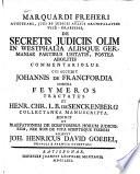 De secretis judiciis olim in Westphalia aliisque Germaniae partibus usitatis, postea abolitis, commentariolus