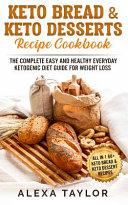 Keto Bread & Keto Desserts Recipe Cookbook