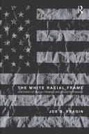 The White Racial Frame