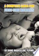 A Complete Guide for First Time Mommies