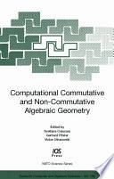 Computational Commutative and Non commutative Algebraic Geometry