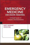 Emergency Medicine Decision Making: Critical Issues In Chaotic Environments : of the literature of emergency medicine,...
