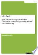 Sportanlagen- und Sportstättenbau. Kommunale Entwicklungsplanung, Betrieb und Vermarktung