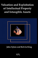 Valuation and Exploitation of Intellectual Property and Intangible Assets