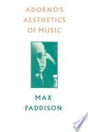 Adorno's Aesthetics of Music