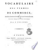 Vocabulaire des termes de commerce  banque  manufactures  navigation marchande  finance mercantile et statistique  Par J  Peuchet