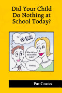 Did Your Child Do Nothing at School Today?