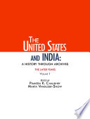 The United States and India  A History Through Archives