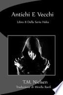 Antichi E Vecchi : Libro 8 Della Serie Heku