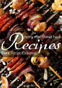Recipes Every Man Should Have