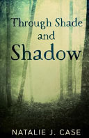 Through Shade and Shadow In Secret In Northern California Alaric Lambrecht Is