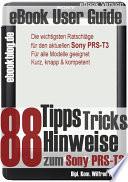 Sony PRS-T3: 88 Tipps, Tricks, Hinweise und Shortcuts (eBook Reader)