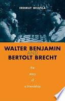 Walter Benjamin and Bertolt Brecht