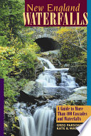 New England Waterfalls  A Guide to More Than 400 Cascades and Waterfalls  Second Edition