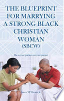The Blueprint for Marrying a Strong Black Christian Woman  SBCW