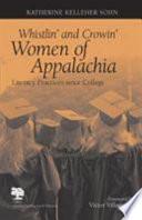Whistlin  and Crowin  Women of Appalachia