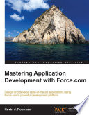 Mastering Application Development with Force com