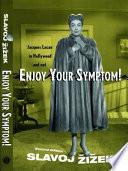 Enjoy Your Symptom