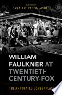 William Faulkner at Twentieth Century-Fox: The Annotated Screenplays