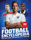 The Kingfisher Football Encyclopedia : pivotal moments in world football. packed...