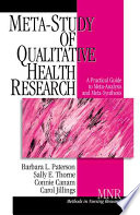Meta-Study of Qualitative Health Research: A Practical Guide to Meta-Analysis and Meta-Synthesis