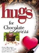 Hugs for Chocolate Lovers