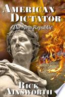American Dictator - The New Republic