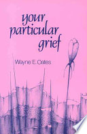 Your Particular Grief : grief that can result from the...