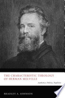 The Characteristic Theology of Herman Melville Aesthetically? What Becomes Of Aesthetics When