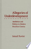 Allegories of Underdevelopment: Aesthetics and Politics in Modern Brazilian Cinema