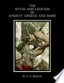 The Myths and Legends of Ancient Greece and Rome (Illustrated)