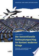 Der konventionelle Enthauptungsschlag im Kontext moderner Kriege