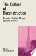 The Culture of Reconstruction European Literature, Thought and Film, 1945–50